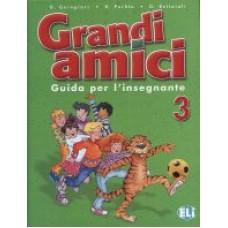 Grandi amici  3 - Guida per l'insegnante