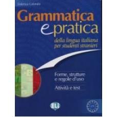 Grammatica e pratica della lingua italiana per stranieri
