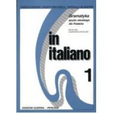 In italiano 1 Gramatyka języka włoskiego dla Polaków cz. I