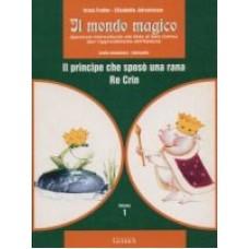 Il mondo magico: Il principe che sposò una rana; Re Crin 1