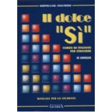 Il dolce 'Sì' II-Manuale+note grammaticali