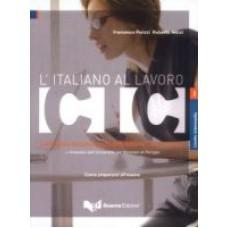 L'italiano al lavoro Intermedio Certificato di Conoscenza dell'Italiano Commerciale