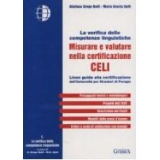 CELI La verifica delle competenze linguistiche. Misurare e valutare nella certificazione.