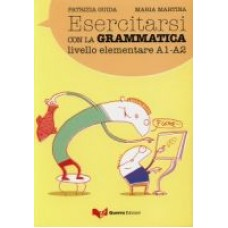 Esercitarsi con la grammatica A1-A2
