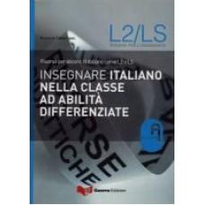 INSEGNARE ITALIANO NELLA CLASSE AD ABILITÀ DIFFERENZIATE