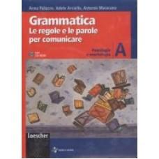 Grammatica Le regole e le parole per comunicare A