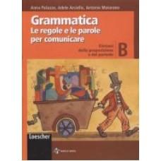 Grammatica Le regole e le parole per comunicare B