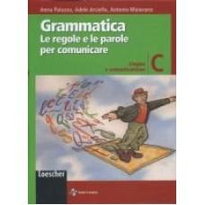 Grammatica Le regole e le parole per comunicare C