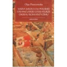 Wizja Włoch w polskiej i francuskiej literaturze okresu romantyzmu