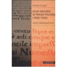 Echa włoskie w prasie polskiej (1860-1939)