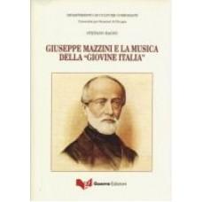 Giuseppe Mazzini e la musica della 'Giovine Italia'