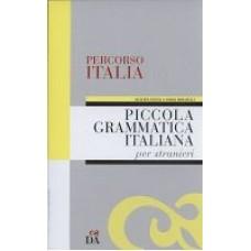 Piccola Grammatica Italiana per stranieri. Percorso ITALIA