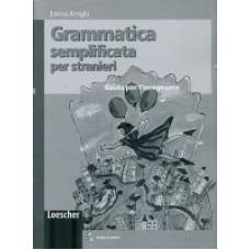Grammatica semplificata per stranieri - Guida per l'insegnante