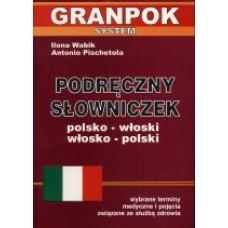 Podręczny słowniczek polsko - włoski włosko - polski