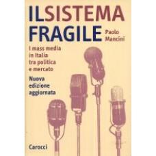 Il sistema fragile