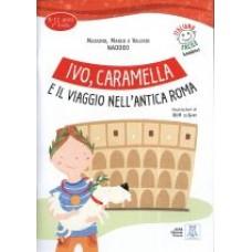 Ivo, Caramella e il viaggio nell'antica Roma