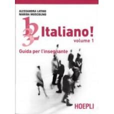 1, 2, 3,. italiano! Volume 1 - Guida per l'insegnante