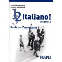 1, 2, 3,. italiano! Volume 2 - Guida per l'insegnante