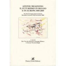 Azione/reazione: il futurismo in Belgio e in Europa 1909-2009