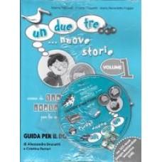UN, DUE, TRE... NUOVE STORIE! 1 Przewodnik dla nauczyciela+ cd