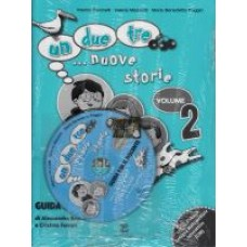 UN, DUE, TRE... NUOVE STORIE! 2 Przewodnik dla nauczyciela+ cd