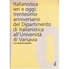 Italianistica ieri e oggi: trentesimo anniversario del Dipartimento di Italianistica all'Università di Varsavia