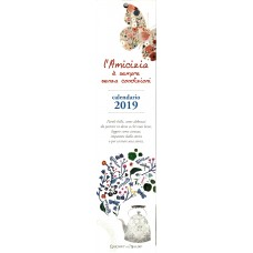 Calendario piccolo (Kalendarz mały) 2019 L'Amicizia è sempre senza condizioni