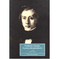 Fryderyk Chopin, il poeta del pianoforte