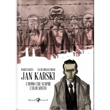 Jan Karski. L'uomo che scopri l'Olocausto