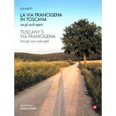 La Via Francigena in Toscana con gli occhi aperti