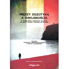 Między egzotyką a swojskością. O tłumaczeniu literatury włoskiej na język polski i polskiej na włoski