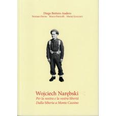 Wojciech Narębski. Per la nostra e la vostra libertá dalla siberia a monte cassino
